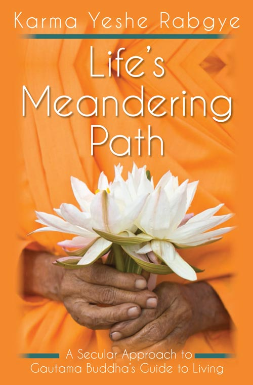 Life's Meandering Path, by Karma Yeshe Rabgye